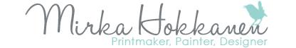 Mirka Hokkanen - Printmaking, painting, design